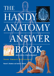 Handy Anatomy Answer Book
